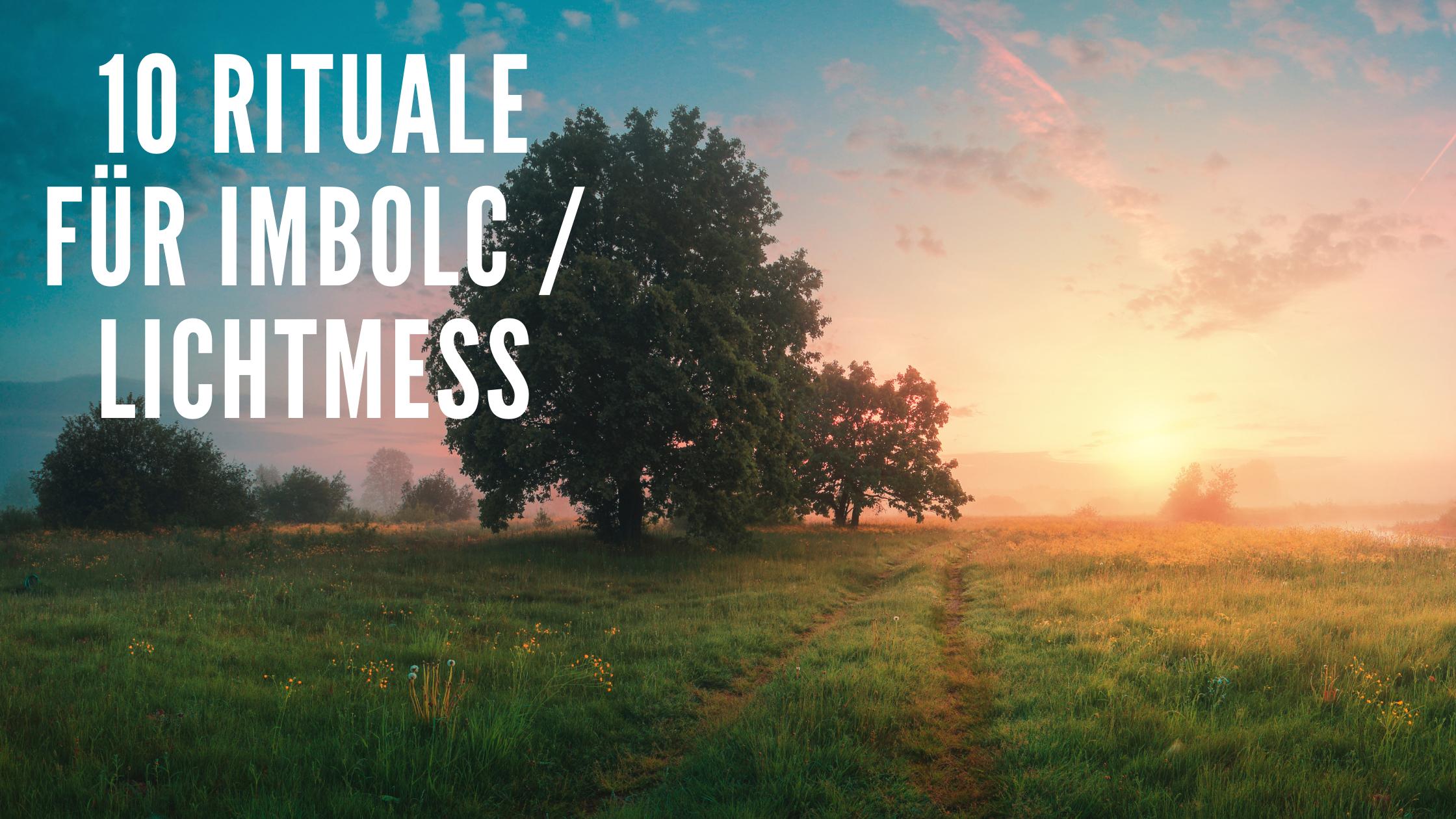 10 Rituale für Imbolc / Lichtmess, das Fest des Lichtes