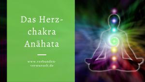 Das Herzchakra Anāhata